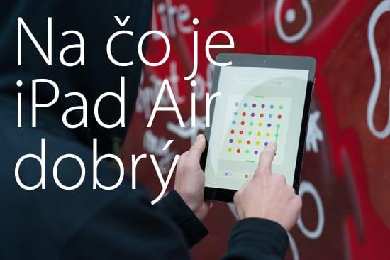 iPad Air na čo je dobrý