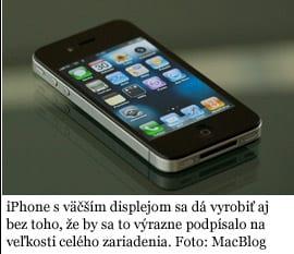 iPhone s väčším displejom sa dá vyrobiť aj bez toho, že by sa to výrazne podpísalo na veľkosti celého zariadenia. Foto: MacBlog